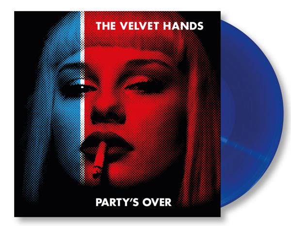 Party's Over  - blue vinyl. - The Velvet Hands