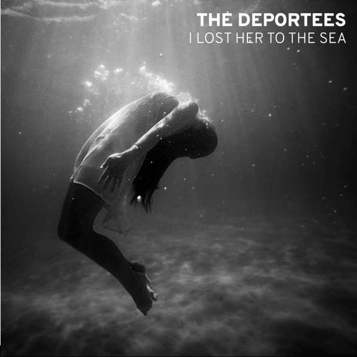 """""""I Lost Her to the Sea"""" Digital Download - The Deportees"""