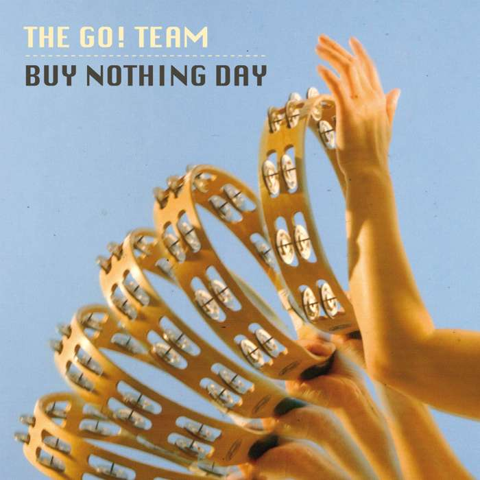 """The Go! Team - Buy Nothing Day 7"""" - The Go! Team"""