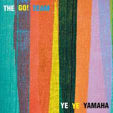 "The Go! Team - Ye Ye Yamaha 7"" - The Go! Team"