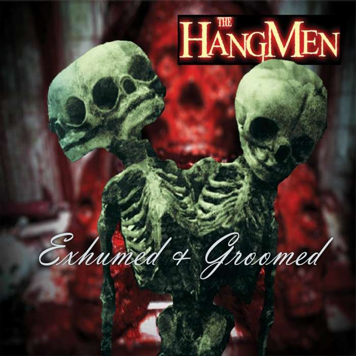 Exhumed & Groomed - CD - The Hangmen