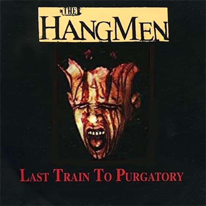 Last Train To Purgatory - Full Album Download - The Hangmen
