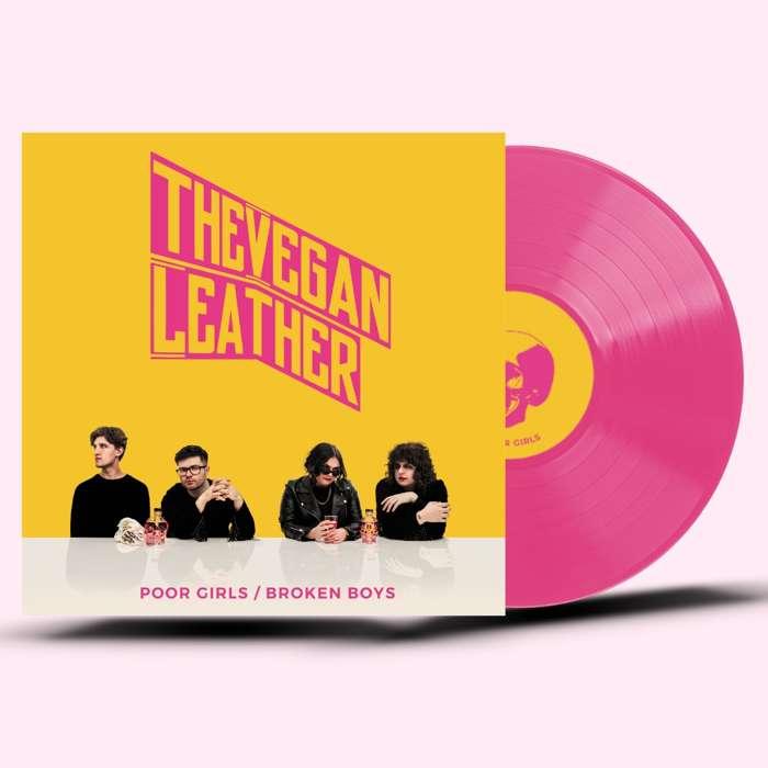 Poor Girls / Broken Boys Pink Vinyl - The Vegan Leather