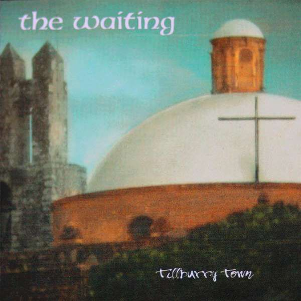 Tilbury Town (CD) - The Waiting