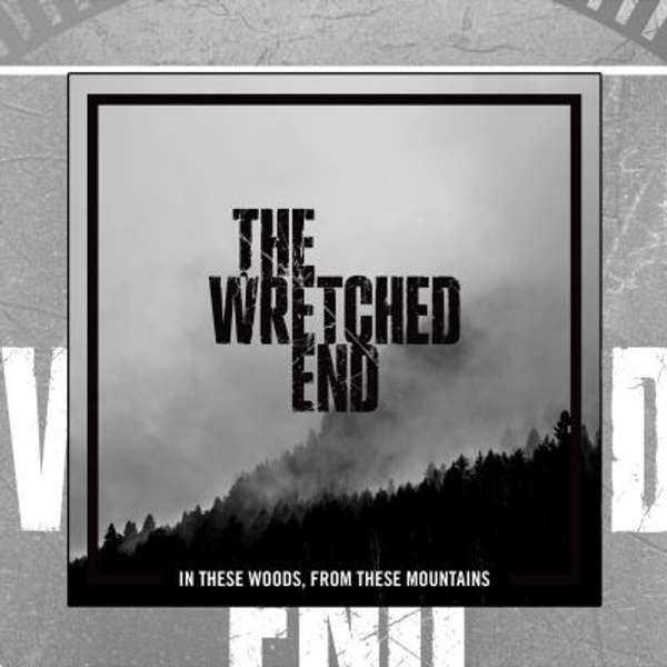 The Wretched End -  In These Woods, From These Mountains CD - The Wretched End
