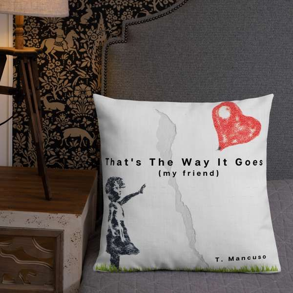 """'Think About Me Now And Then' - Premium Pillow Large (22""""x22"""") - T. Mancuso"""