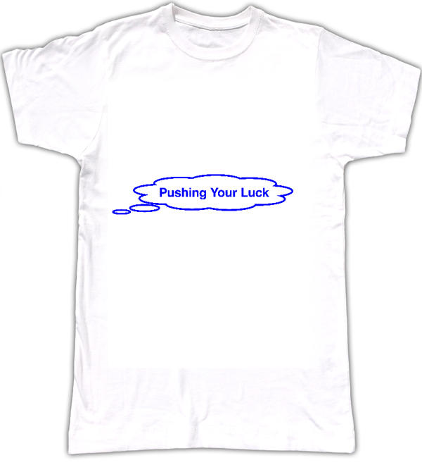 Pushing Your Luck T-shirt - Tom Vek