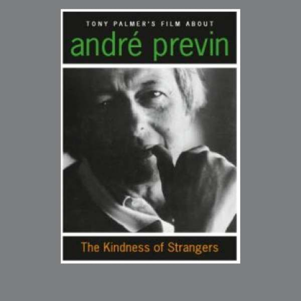 Andre Previn: The Kindness of Strangers DVD - Tony Palmer