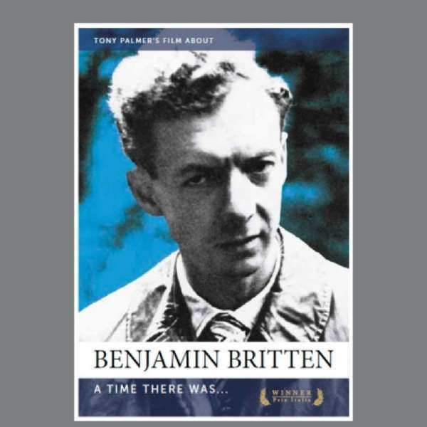 Benjamin Britten: A Time There Was DVD - Tony Palmer