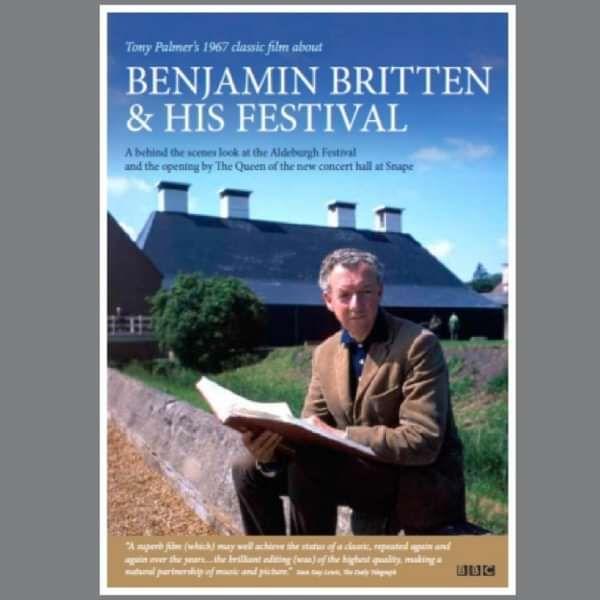 Benjamin Britten: Benjamin Britten and His Festival DVD (TPDVD174) - Tony Palmer