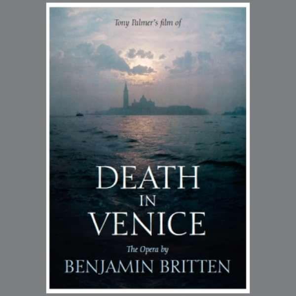 Benjamin Britten: Death In Venice DVD (TPDVD176) - Tony Palmer