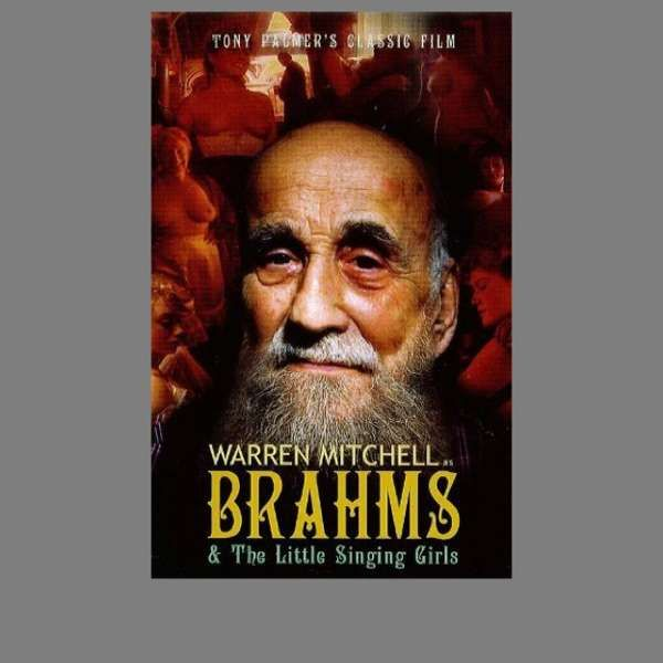 Brahms: Brahms and the Singing Girls DVD (TPDVD117) - Tony Palmer