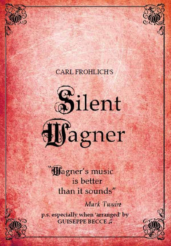 Carl Frolich's Silent Wagner DVD (TPDVD189) - Tony Palmer