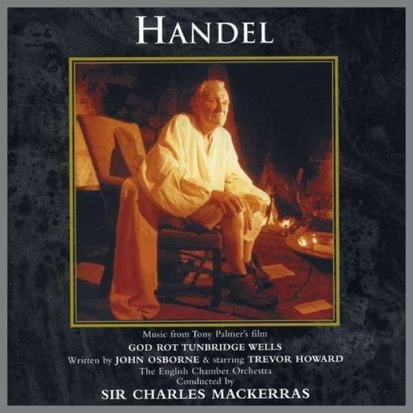 Handel: God Rot Tunbridge Wells - The Life Of Georg Frederic Handel CD (TPCD114) - Tony Palmer