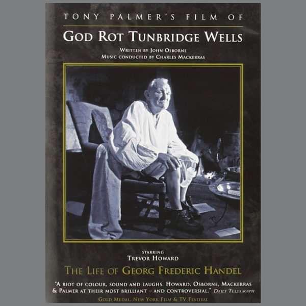 Handel: God Rot Tunbridge Wells - The Life Of Georg Frederic Handel DVD (TPDVD114) - Tony Palmer