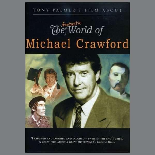 Michael Crawford: The Fantastic World of Michael Crawford (TPDVD123) - Tony Palmer
