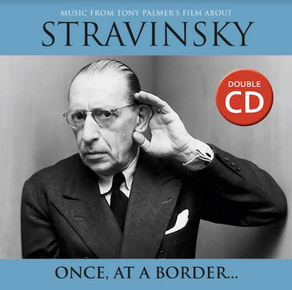 Once, At A Border - Music from Tony Palmers film about Stravinsky - Tony Palmer