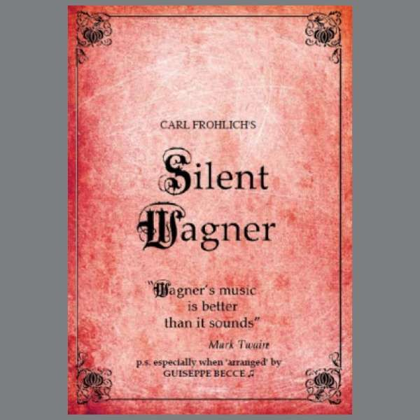 Richard Wagner: Carl Frohlich's Silent Wagner - Tony Palmer