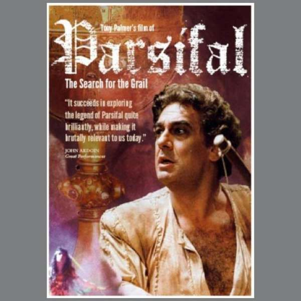 Richard Wagner: Parsifal - The Search for the Grail starring Placido Domingo, Violeta Urmana, Matti Salminen and Anna Netrebko. - Tony Palmer