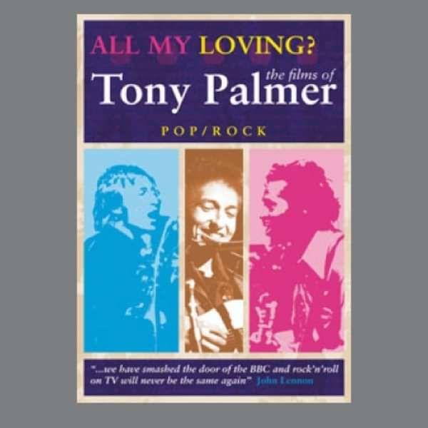 Tony Palmer: All My Loving Pop Compilation DVD (TPDVD155) - Tony Palmer