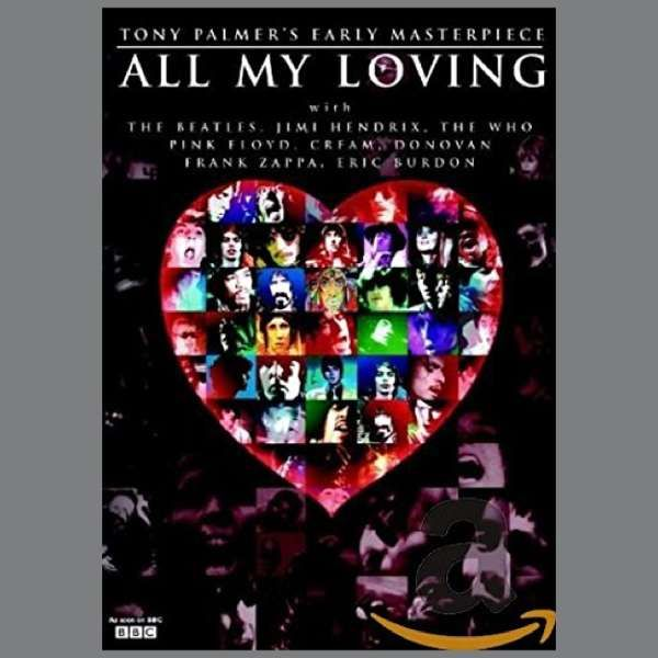 Various Artists, including The Beatles, Pink Floyd, Cream, Jimi Hendrix and others: All My Loving DVD (TPDVD101) - Tony Palmer