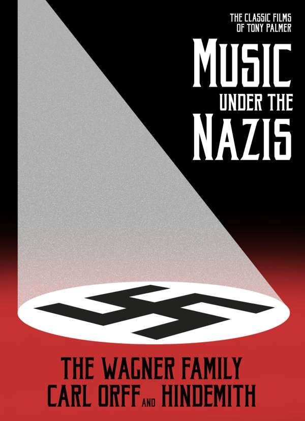 Wagner Family, Carl Orff and Hindemith - Music Under The Nazis 3DVD (TPDVD184) - Tony Palmer