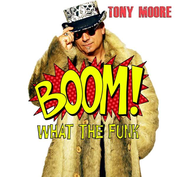 Boom ! (What The Funk) - Tony Moore