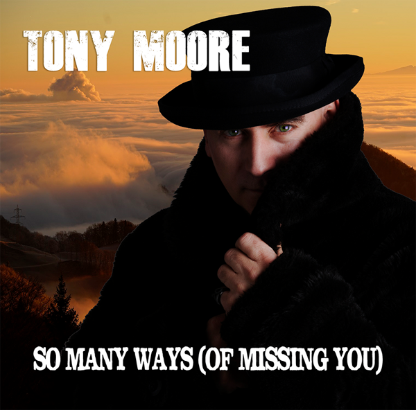 So Many Ways (Of Missing You) - Tony Moore