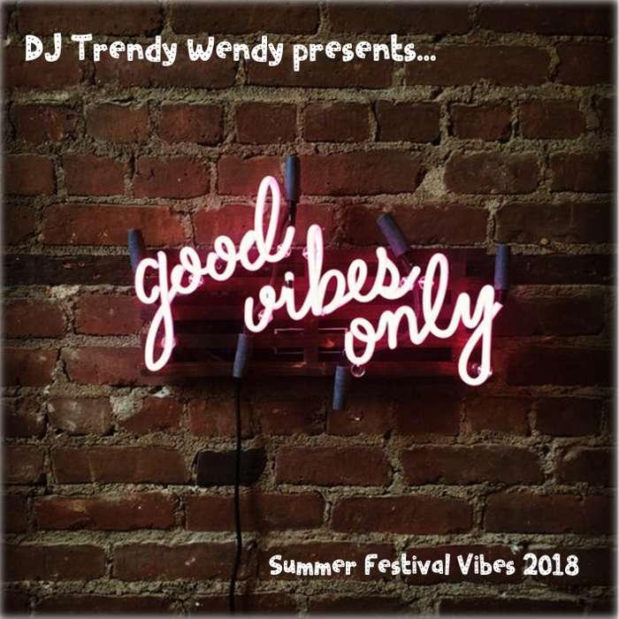 Trendy Wendy's SUMMER festival mix 2018 - DJ Trendy wendy