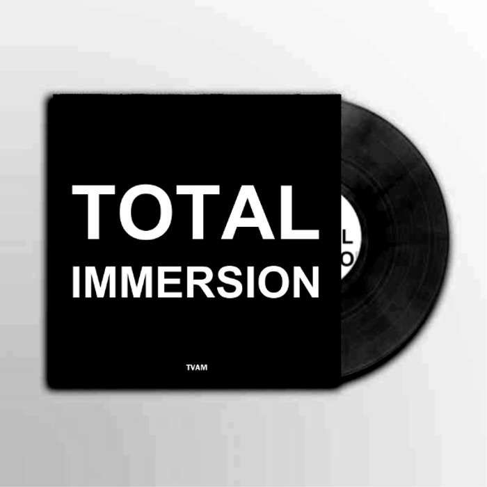 "Total Immersion 7"" - Limited Edition 7-inch vinyl - TVAM"