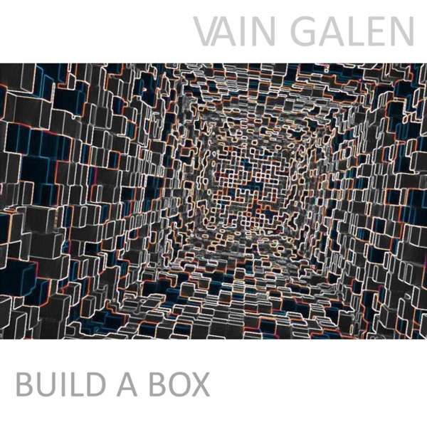 Build a Box - Vain Galen