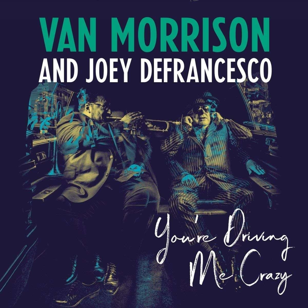 Van Morrison & Joey Defrancesco - You're Driving Me Crazy LP - Van Morrison