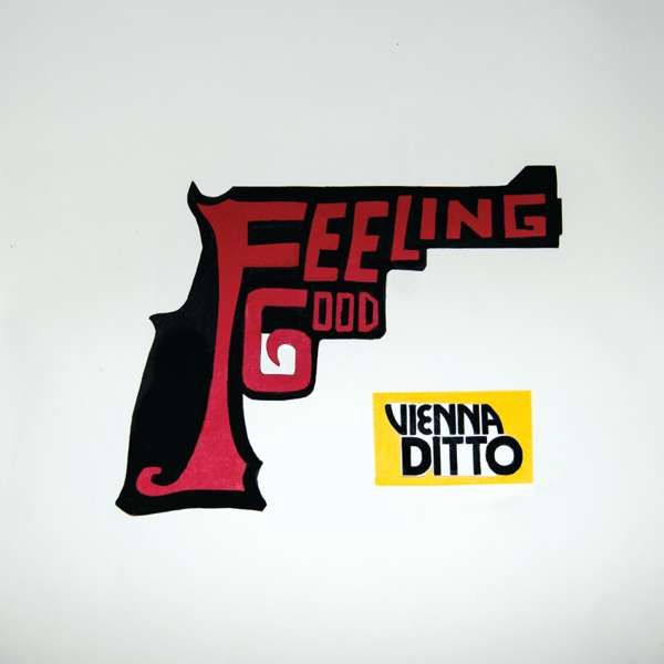 Feeling Good - Vienna Ditto