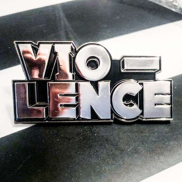 VIO-LENCE Pin - Vio-lence