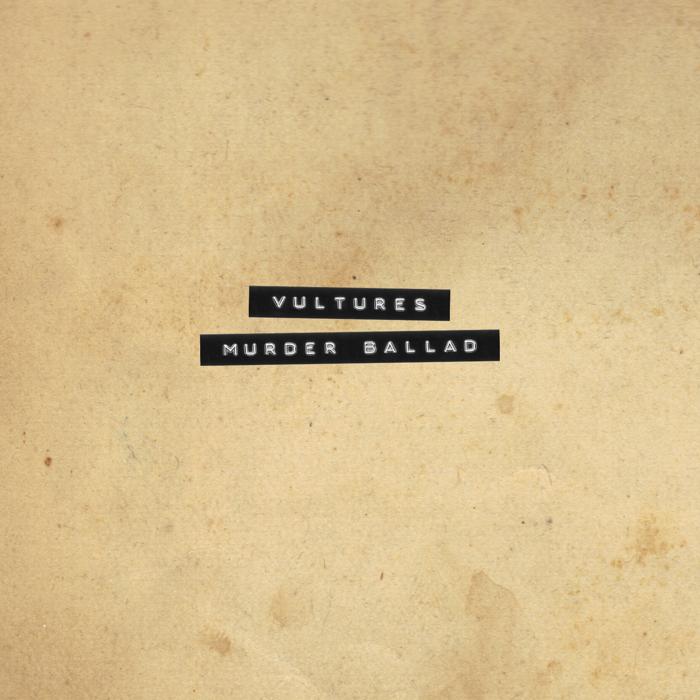 Murder Ballad - Vultures