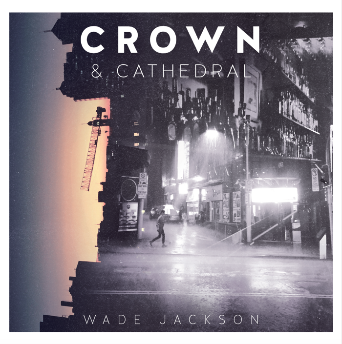 Crown and Cathedral - LP Vinyl - Wade Jackson