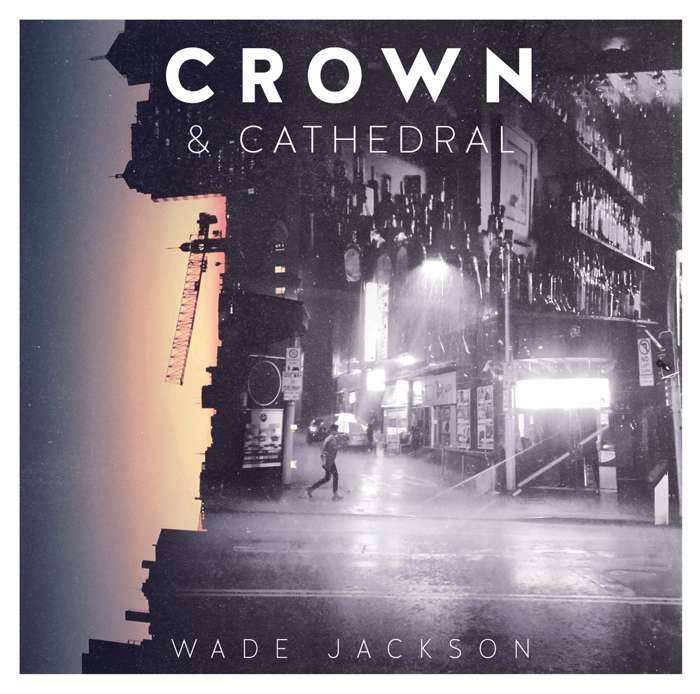 Crown & Catherdral DIGITAL - Wade Jackson