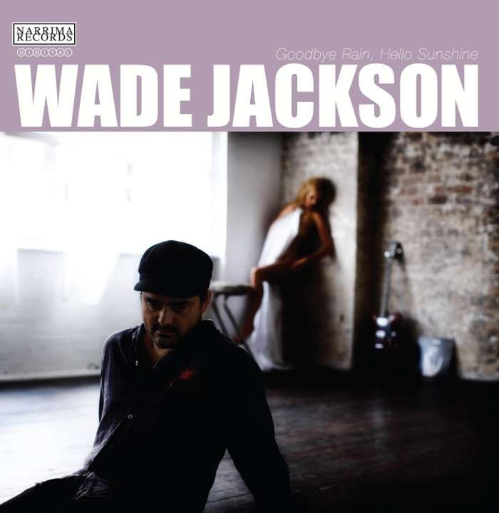 Goodbye Rain, Hello Sunshine CD - Wade Jackson
