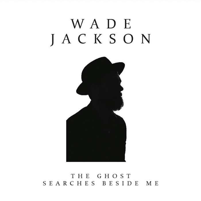 The Ghost Searches Beside Me - Wade Jackson