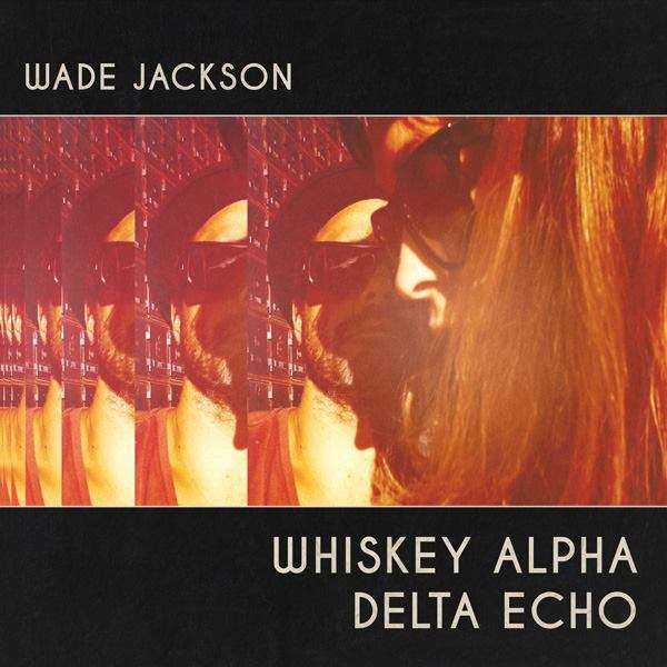 Whiskey Alpha Delta Echo CD - Wade Jackson