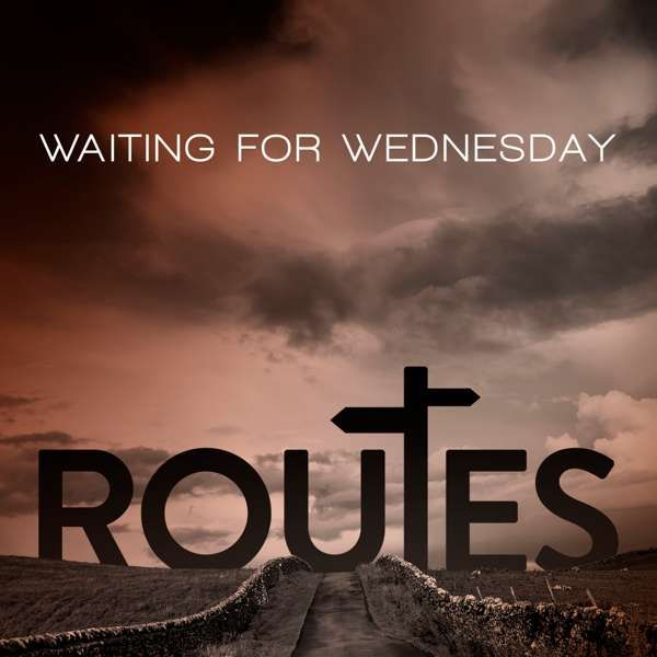 Routes - Waiting For Wednesday