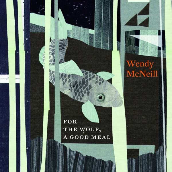 For the Wolf, a Good Meal VINYL - Wendy McNeill