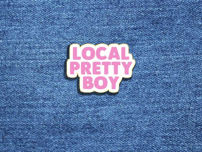 Local Pretty Boy Enamel Pin Badge - We're Not Just Cats Records