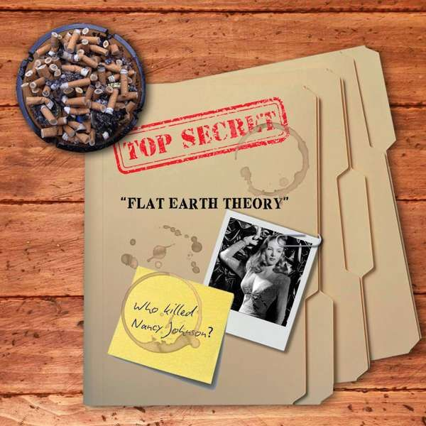 Flat Earth Theory EP - Who Killed Nancy Johnson?
