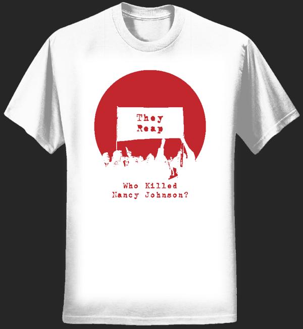 They Reap T-shirt - men's style 2, white - Who Killed Nancy Johnson?