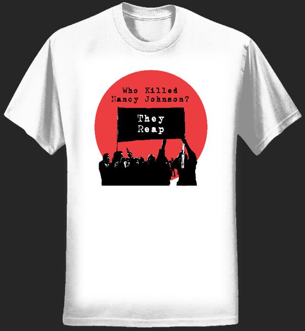 They Reap T-shirt - men's style 3, white - Who Killed Nancy Johnson?