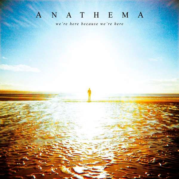 'We're Here Because We're Here – 10th Anniversary Edition' Download - Anathema Music
