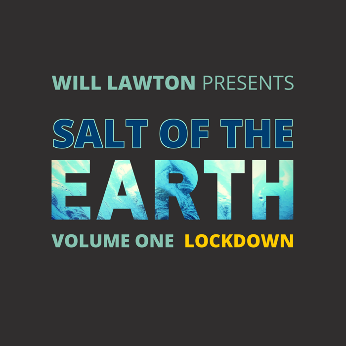 Salt of the Earth, Vol. 1 (Lockdown) - WILL LAWTON MUSIC