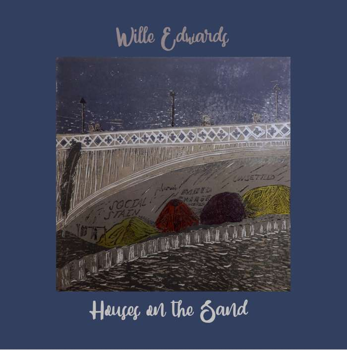 Houses on the sand | Wille Edwards | Charity single | Download - Wille and the Bandits