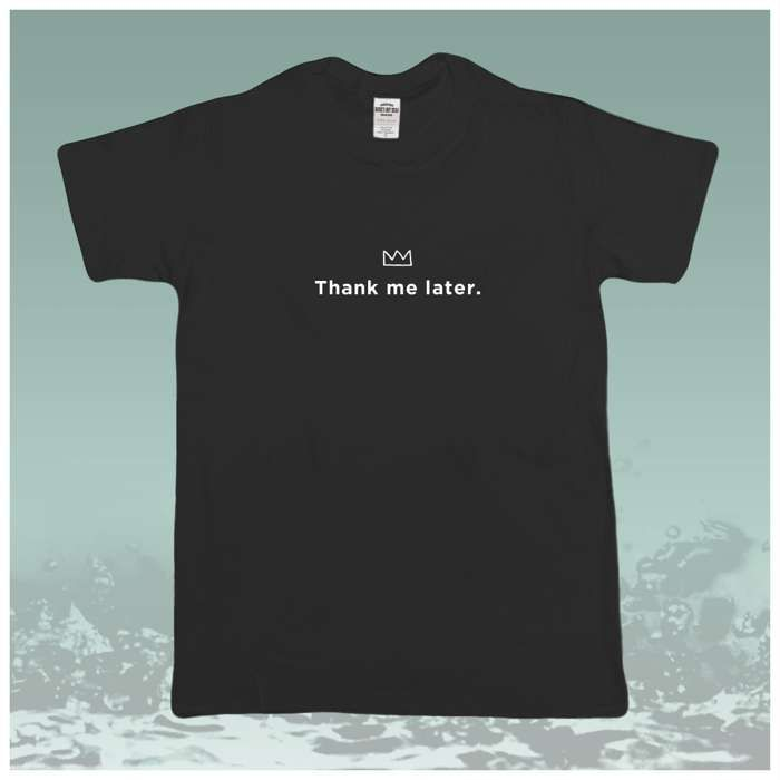 Thank Me Later T-shirt - William the Conqueror